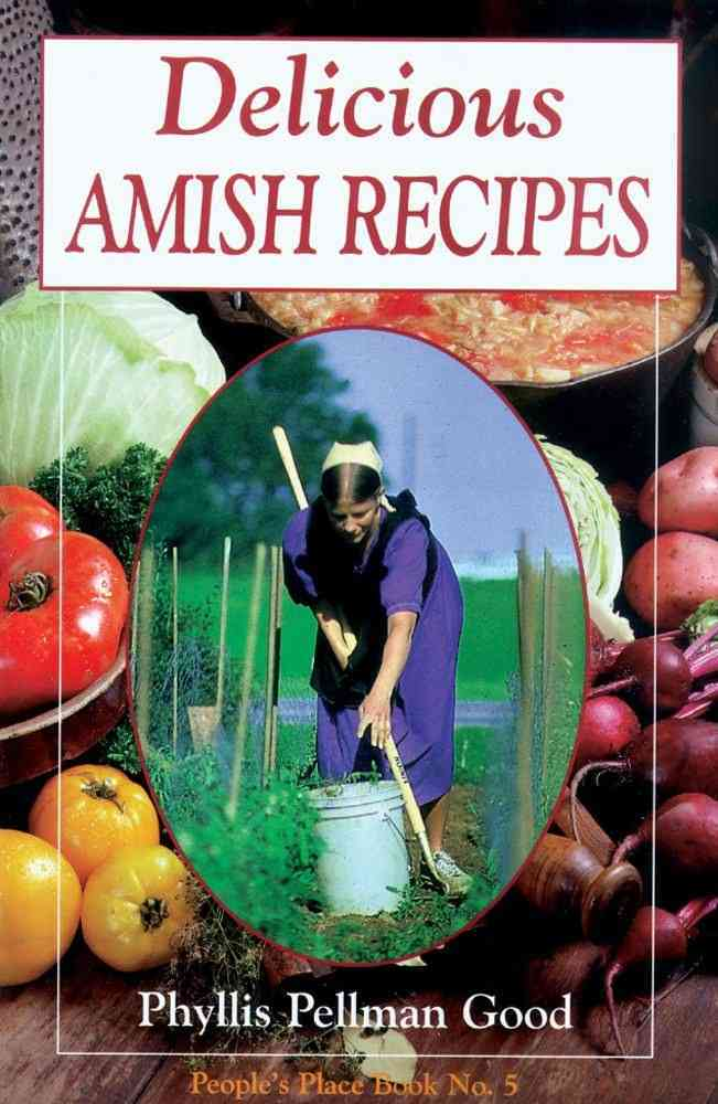 Delicious Amish Recipes By Good, Phyllis Pellman