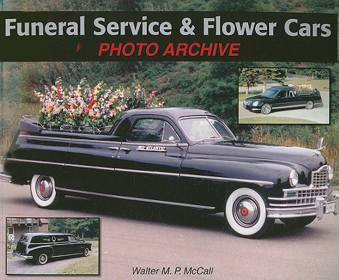 Funeral Service & Flower Cars Photo Archive By McCall, Walter M. P.
